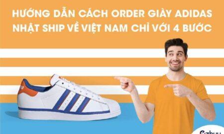 Order giày Adidas Nhật Bản ship về Việt Nam chỉ 4 bước