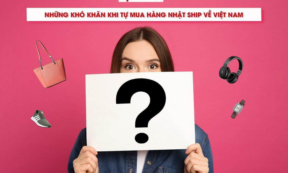 Những khó khăn khi tự mua hàng Nhật ship về Việt Nam