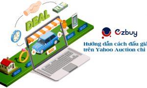 Hướng dẫn cách đấu giá trên Yahoo Auction chi tiết